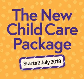 The new childcare package starts 2 July 2018